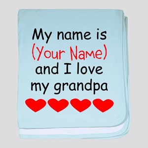 My Name Is And I Love My Grandpa baby blanket
